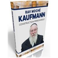 Rav Moshe Kaufmann - Construction personelle