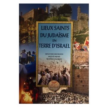 Lieux saints du Judaisme en terre d'Israel