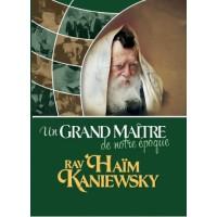 Un grand maître de notre epoque - Rav Haim Kaniewsky