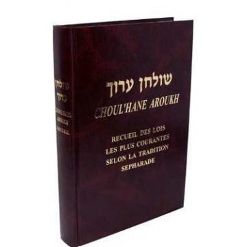 Choulkhan Aroukh Sefarade - Recueil des lois les plus courantes