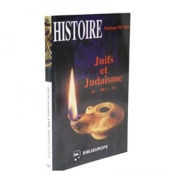 Juif et judaisme Tome 1 de - 700 à + 70