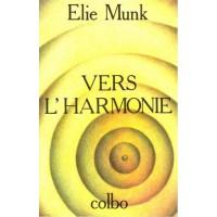 Vers l'harmonie - Rav Elie Munk