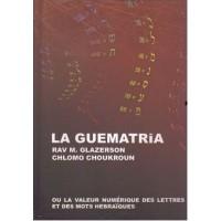 La guematria - Rav Mattityahou Glazerson